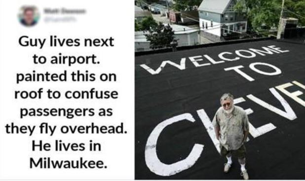 top ten 10 mad lads of the week | Guy lives next airport. painted this on roof confuse WELCOME CLEVELAND passengers as they fly overhead. He lives Milwaukee.