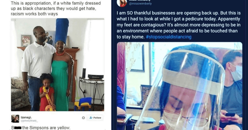 Cringey entitled karen moments, karen memes, racism, entitlement, speak to the manager | Kelsey Follow This is appropriation, if white family dressed up as black characters they would get hate, racism works both ways O Follow Izanagi phnnyShady Bitch Simpsons are yellow. | @missiwimberly am So thankful businesses are opening back up. But this is had look at while got pedicure today. Apparently my feet are contagious s almost more depressing be an environment where people act afraid be touched