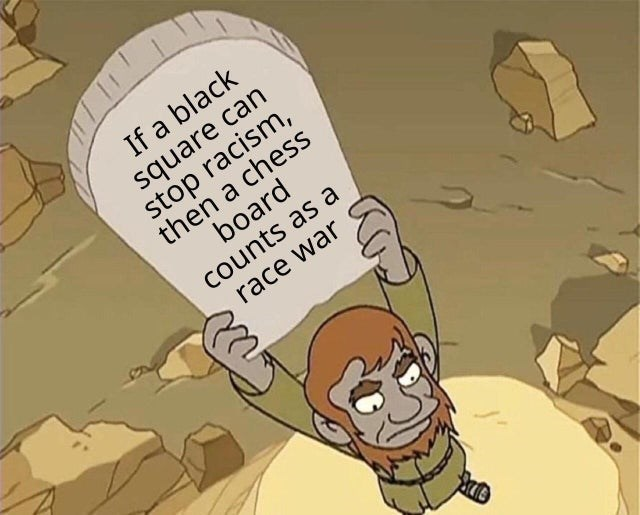 top ten memes daily   If black square can stop racism, then chess board counts as race war