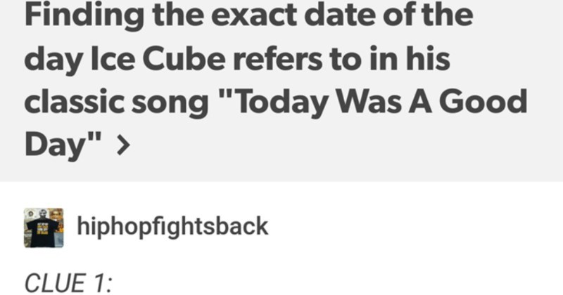 "Tumblr user runs the math on Ice Cube's ""Good Day."" 