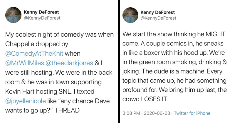 "Twitter thread about how dave chappelle surprised comedy show in brooklyn, taught people about the relationship of the police and black me, racism, protests, anti-racism protests, black lives matter | My coolest night comedy Chappelle dropped by @ComedyAtTheKnit MrWillMiles @theeclarkjones were still hosting were back room he town supporting Kevin Hart hosting SNL texted @joyellenicole like ""any chance Dave wants go up 