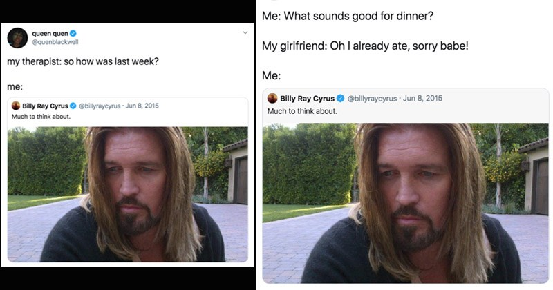 "Funny and cringey tweet by Billy Ray Cyrus that reads, ""Much to think about"" above a photo of him looking pensive 