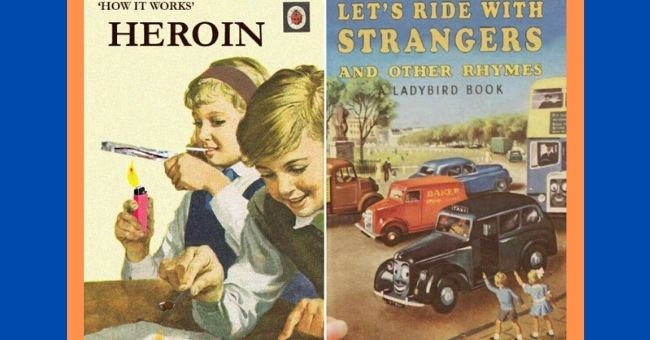 childrens books sinister parodies satire tales offensive politically incorrect | WORKS HEROIN LET'S RIDE WITH STRANGERS AND OTHER RHYMES LADYBIRD BOOK BAKER TAXI
