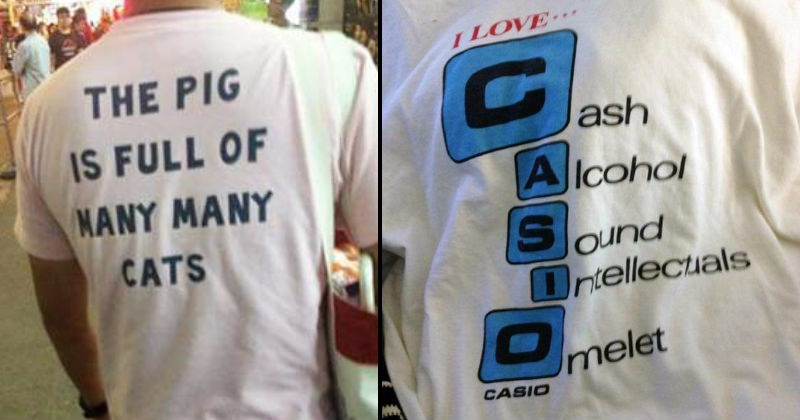 Funny mistranslated shirts | back of a shirt that reads PIG IS FULL MANY MANY CATS | I LOVE CASIO Cash Alcohol Sound Intellectuals Omelet