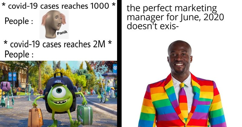 Dank memes from /r/DankMemes from the past week | perfect marketing manager June, 2020 doesn't exis- black man in rainbow suit | covid-19 cases reaches 1000 people Panik Meme Man Wurds covid-19 cases reaches 2M People Mike Wazowski going to Monsters University