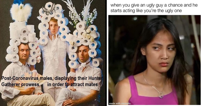 Funny random memes and tweets | Post-Coronavirus males, displaying their Hunte Gatherer prowess order attract mates men in royal style big curly wigs made of toilet paper rolls | 90 Day Fiance Rose give an ugly guy chance and he starts acting like ugly one made with mematic