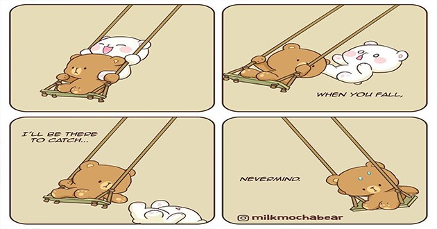 funny cute comics wholesome uplifting bears milk mocha aww cuteness friendship art artist | FALL BE THERE CATCH NEVERMIND. milkmochabear art drawing two cute bears swinging together with one of them falling off to the ground