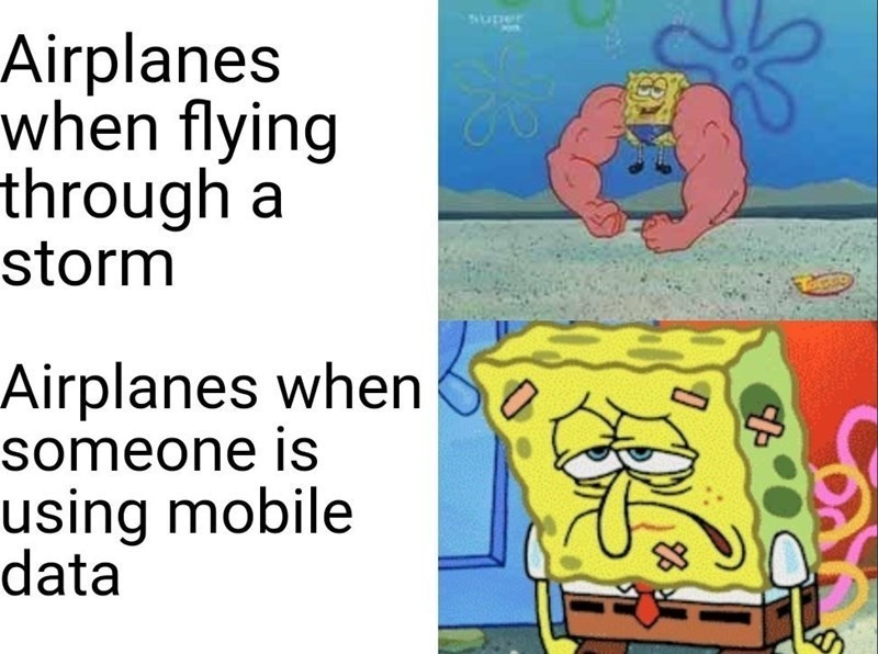spongebob squarepants funny entertaining memes for all ages kids adults school college | Nuper Airplanes flying through storm Airplanes someone is using mobile data spongebob with huge muscular arms vs sick spongebob coveted in band aids