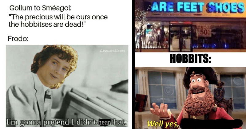 Funny dank memes about lord of the rings, lotr memes, stupid memes, lotr shitposting, frodo baggins, elijah wood, gollum | Gollum Sméagol precious will be ours once hobbitses are dead Frodo: GANDALFS.MEMES gonna pretend didn't hearthat. | ARE FEET SHOES TEBRNT 50 HOBBITS: Well yes, imgflip.com