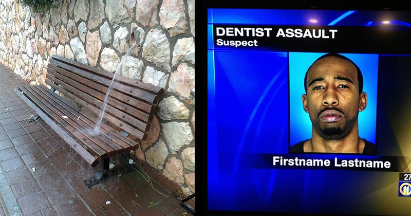 Funny pics of people who failed at their one job | pipe going through a stone wall spilling water on a bench | DENTIST ASSAULT Suspect Firstname Lastname News suspect photo