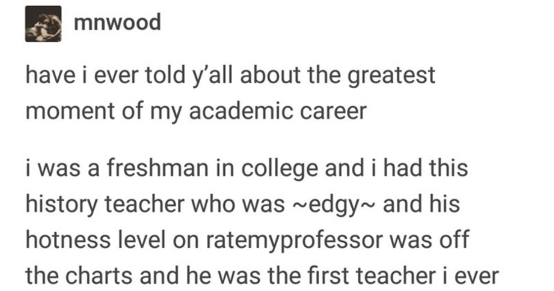 "Tumblr thread shines light on the real world benefits of the arts | mnwood have ever told y'all about greatest moment my academic career freshman college and had this history teacher who edgy~ and his hotness level on ratemyprofessor off charts and he first teacher ever heard use word ""fuck anyway he would do this thing every so often where have quiz"" and first two questions were"