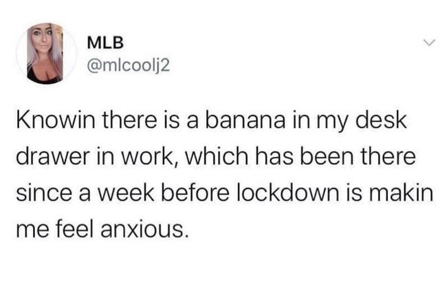 top ten daily tweets from white people twitter | Person - MLB @mlcoolj2 Knowin there is banana my desk drawer work, which has been there since week before lockdown is makin feel anxious.