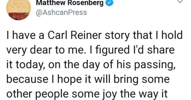Twitter thread on Carl Reiner | Matthew Rosenberg O @AshcanPress HERER have Carl Reiner story hold very dear figured l'd share today, on day his passing, because hope will bring some other people some joy way does
