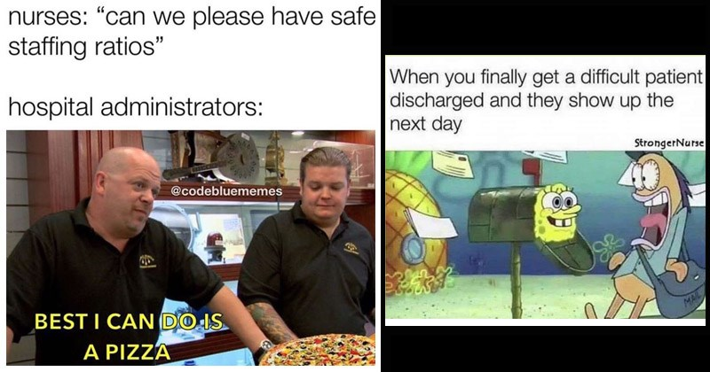 "Funny memes about people who work in healthcare | nurses can please have safe staffing ratios"" hospital administrators codebluememes BEST CAN DO IS PIZZA 
