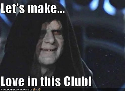 Let's make    Love in this Club! - Cheezburger - Funny Memes