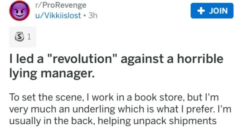 Employee leads a revolution against a horrible, lying manager.