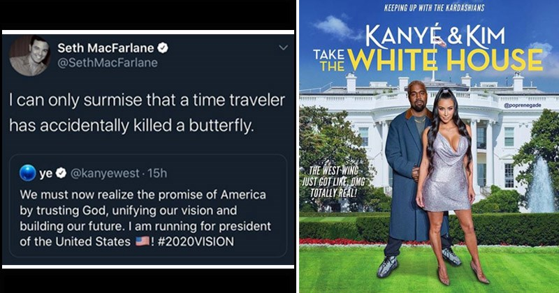 Funny reactions tweets and memes about Kanye West's presidential bid | Seth MacFarlane @SethMacFarlane can only surmise time traveler has accidentally killed butterfly. Oye @kanyewest 15h must now realize promise America by trusting God, unifying our vision and building our future am running president United States 2020VISION | KEEPING UP WITH KARDASHIANS KANY KIM 'ANE WHITE HOUSE poprenegade WEST WING JUST GOT LIKE, OMG TOTALLY REAL! POGRENECADE
