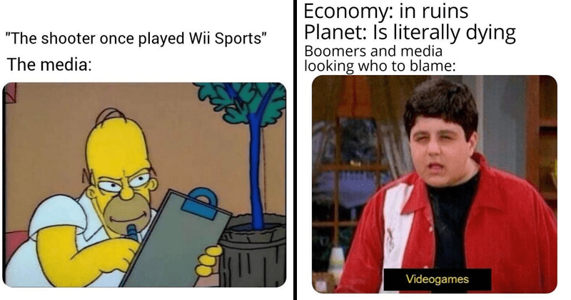 funny memes about video games and violence | shooter once played Wii Sports media: Homer simpsons writing | Economy ruins Planet: Is literally dying Boomers and media looking who blame: Videogames Drake and Josh