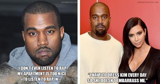 "dumbest quotes 2020 presidential candidate Kanye West has ever said - cover pic quotes by Kanye | SADANDUSELESS.COM ""IDONTEVEN LISTEN RAP. MY APARTMENT IS TOO NICE LISTEN RAP 