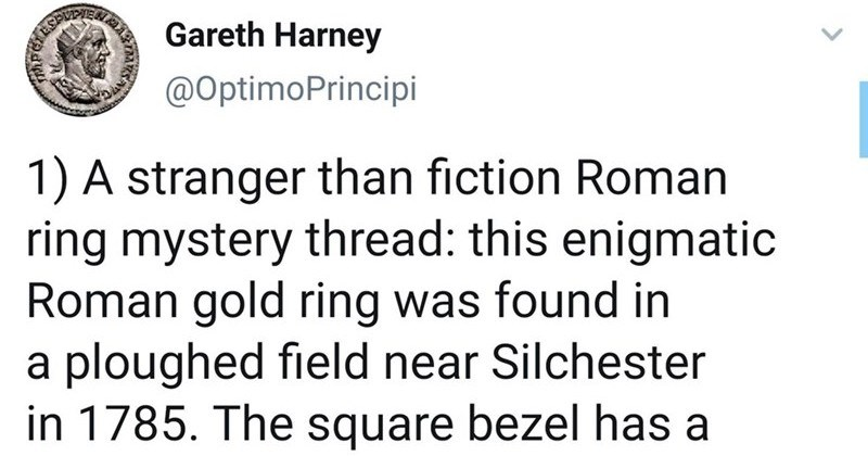 Awesome mystery Twitter thread about a Roman ring | Gareth Harney @OptimoPrincipi 1 stranger than fiction Roman ring mystery thread: this enigmatic Roman gold ring found ploughed field near Silchester 1785 square bezel has portrait pagan goddess Venus, inscribed backwards SUNEV use as signet ring by owner. Curiously