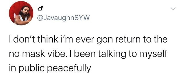 top ten daily tweets from black people twitter | Hat - @JavaughnSYW don't think ever gon return no mask vibe been talking myself public peacefully