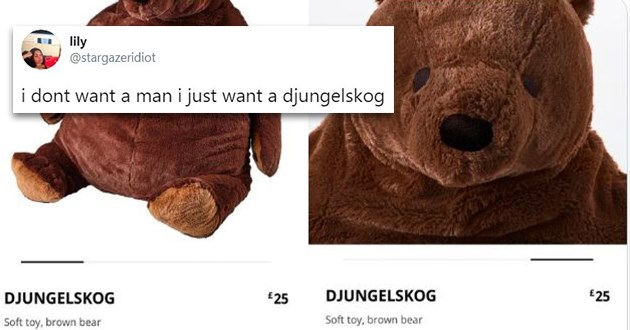 djungelskog bear tweets funny stuffed animals IKEA thread twitter cute aww lol | lily @stargazeridiot dont want man just want djungelskog DJUNGELSKOG €25 DJUNGELSKOG €25 Soft toy, brown bear Soft toy, brown bear 31 31) 3:49 AM 6/30/20 Twitter iPhone