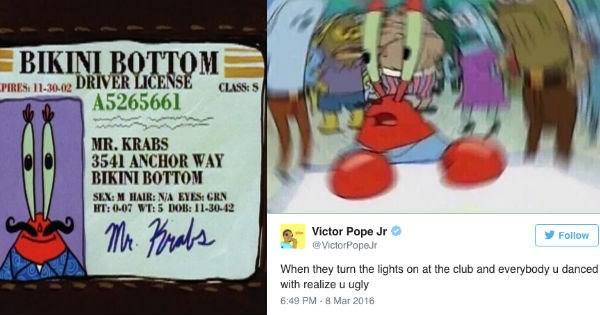 spongebob memes of Mr Krabs with the motion blur spin | Victor Pope Jr @VictorPopeJr Follow they turn lights on at club and everybody u danced with realize u ugly | BIKINI BOTTOM DRIVER LICENSE MR. KRABS ANCHOR WAY SEX M HAIR N/A EYES GRN