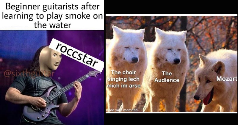 Memes about music | Beginner guitarists after learning play smoke on water roccstar @sixthgutar Meme Man wurds | choir singing lech mich im arse Audience Mozart made with mematic laughing wolves
