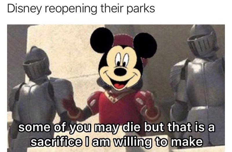 top ten 10 memes daily | Disney reopening their parks some may die but is sacrifice l am willing make Lord Farquaad from Shrek with Mickey Mouse's face