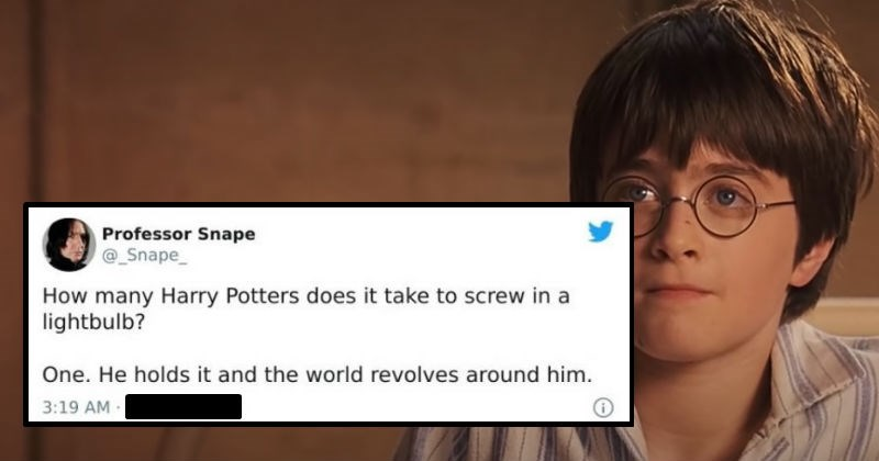 A collection of funny tweets from Professor Snape on Twitter | Professor Snape @_Snape_ many Harry Potters does take screw lightbulb? One. He holds and world revolves around him. young Daniel Radcliff