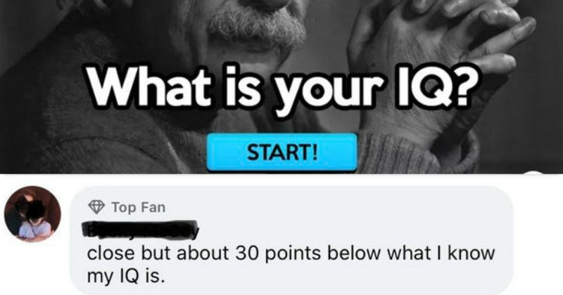 Dumb people bragging about how smart they think they are | Suggested MentalFeed 1d O is IQ is IQ? START! EN.MENTALFEED.COM is IQ? Answer these 10 simple questions honestly and try 55 23 Comments 1 Share O Like Comment Share Top Fan close but about 30 points below know my IQ is.