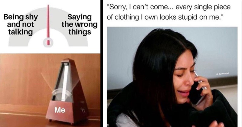 Funny memes that are relatable | Being shy and not talking Saying wrong things metronome | Sorry can't come every single piece clothing own looks stupid on 10 egirlezclub Kim Kardashian crying on the phone