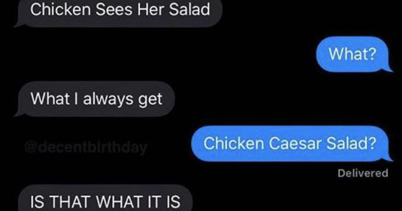 Dumb misspelled words and spelling fails | do want Panera Chicken Sees Her Salad always get @decentbirthday Chicken Caesar Salad? Delivered IS IS text messages texting
