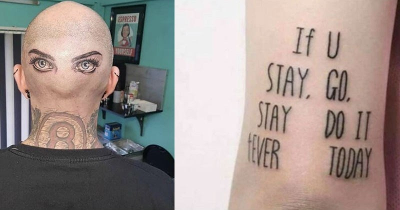 A collection of tattoo fails that are truly bizarre | creepy feminine eyes with long lashes tattooed on the back of a bald person's head | If U STAY, GO. STAY DO IT EVER TODAY