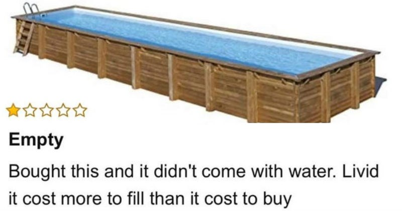 ridiculous entitled people and their stupid demands | SunBay Sunbay Cardamon Wooden Pool, 12.18 x 4.27 x 1.46 m Amazon Customer Reviewed United Kingdom on 5 May 2020 Empty Bought this and didn't come with water. Livid cost more fill than cost buy