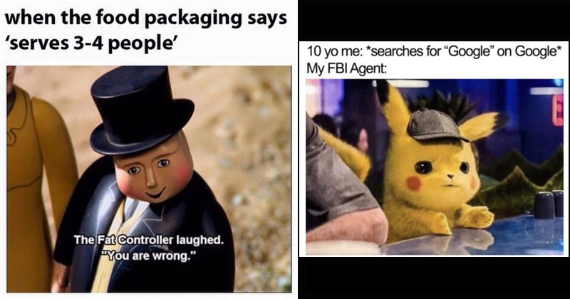 Funny random memes | food packaging says serves 3-4 people Fat Controller laughed are wrong. | 10 yo searches Google on Google My FBI Agent: detective Pikachu