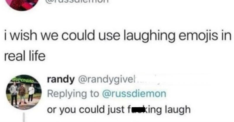 Funny dumb facepalm moments | Russ @russdiemon wish could use laughing emojis real life 12/5/18, 1:22 PM 1,144 Retweets 8,583 Likes randy @randygivehandys Replying russdiemon or could just fucking laugh