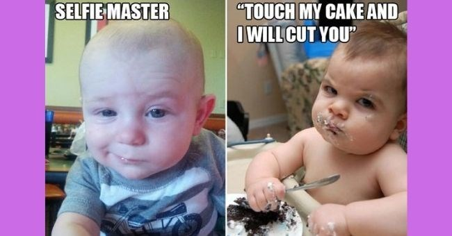 "funny memes about babies - cover pic babies selfie master ""touch my cake and I will cut you"""