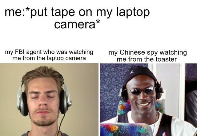 top ten 10 dank memes daily | *put tape on my laptop camera* my FBI agent who watching laptop camera my Chinese spy watching toaster Michael Jordan Jamming Out