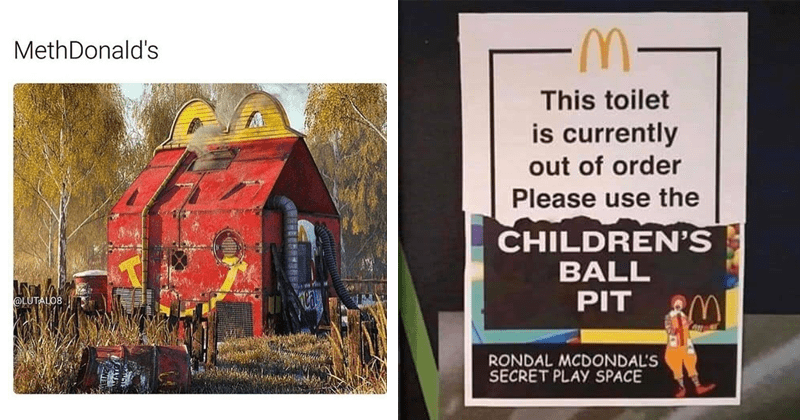 Funny memes about McDonald's, cursed images | MethDonald's meth lab shaped like a happy meal package | This toilet is currently out order Please use CHILDREN'S BALL PIT RONDAL MCDONDAL'S SECRET PLAY SPACE