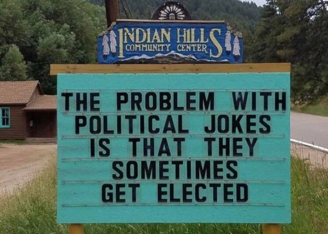 top ten 10 funny signs weekly | INDIAN HILL COMMUNITY CENTER PROBLEM WITH POLITICAL JOKES IS THEY SOMETIMES GET ELECTED