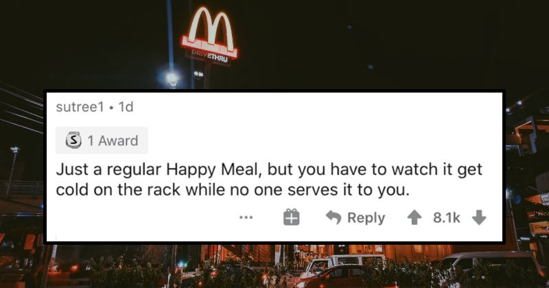 People describe what would go into their angry meals from McDonald's | sutree1 1d S 1 Award Just regular Happy Meal, but have watch get cold on rack while no one serves Reply 8.1k