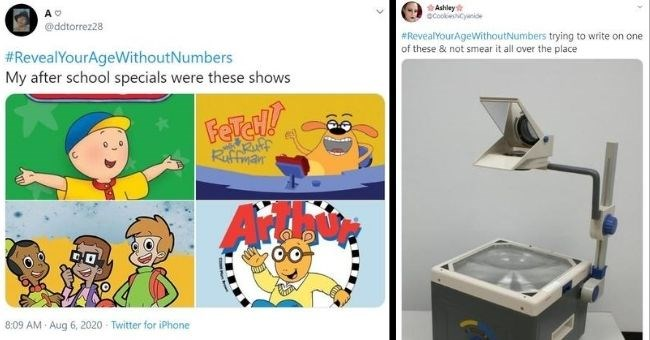 twitter thread of people revealing their age without numbers | @ddtorrez28 #RevealYourAgeWithoutNumbers My after school specials were these shows Calliou Arthur Fetch! with Ruff Ruffman | Ashley @CookiesNCyanide #RevealYourAgeWithoutNumbers trying write on one these not smear all over place