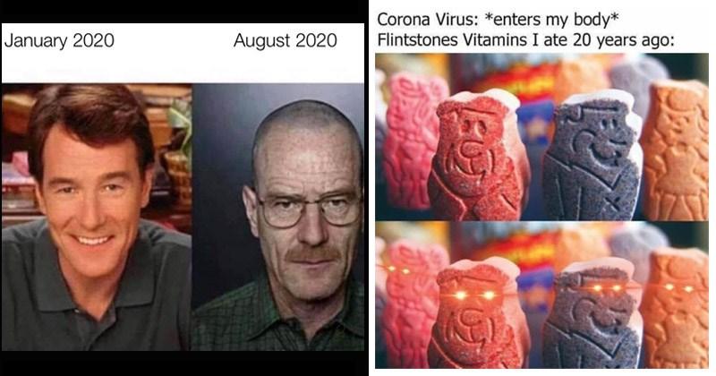Funny random memes | Breaking Bad Walter White January 2020 August 2020 | Corona Virus enters my body* Flintstones Vitamins ate 20 years ago: glowing red eyes