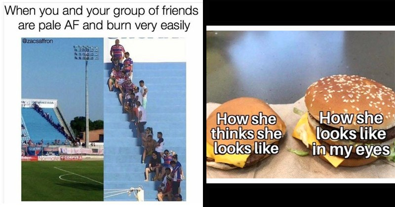 Funny random memes and tweets | and group friends are pale AF and burn very easily @zacsaffron crowd on bleachers sitting along a single column of shade | she thinks she looks like she looks like my eyes fancy burger vs ugly burger