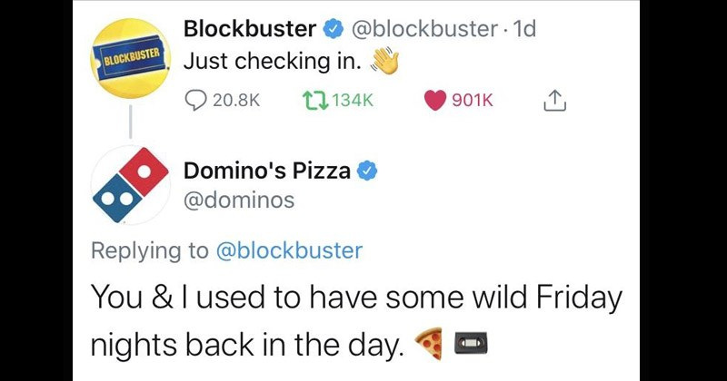 Funny Twitter thread responding to Blockbuster 'checking in' brand Twitter accounts | Blockbuster RICN @blockbuster Just checking. Domino's Pizza @dominos Replying blockbuster used have some wild Friday nights back day.