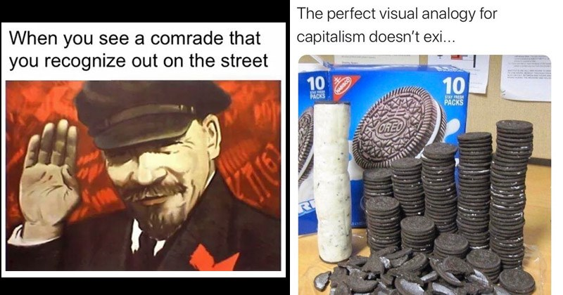 Funny dank memes about communism | see comrade recognize out on street Lenin waving | perfect visual analogy capitalism doesn't exi 10 STAY F PACKS 10 NABISCO STAY FRESH PACKS OREO R