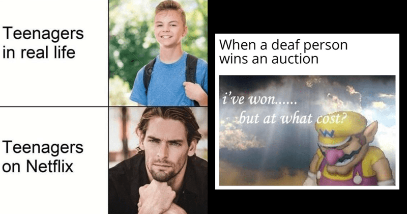 funny random memes, dank memes, gaming memes, nintendo memes, pc memes, wario, relatable memes, spicy memes, offensive memes | Teenagers real life Teenagers on Netflix | deaf person wins an auction won but at cost? Wario