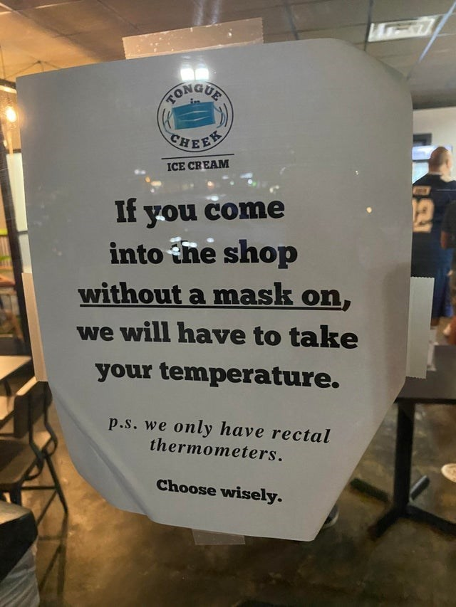 top ten 10 funny signs weekly | RONGUE CHEER ICE CREAM If come into ne shop without mask on will have take temperature. p.s only have rectal thermometers. Choose wisely.