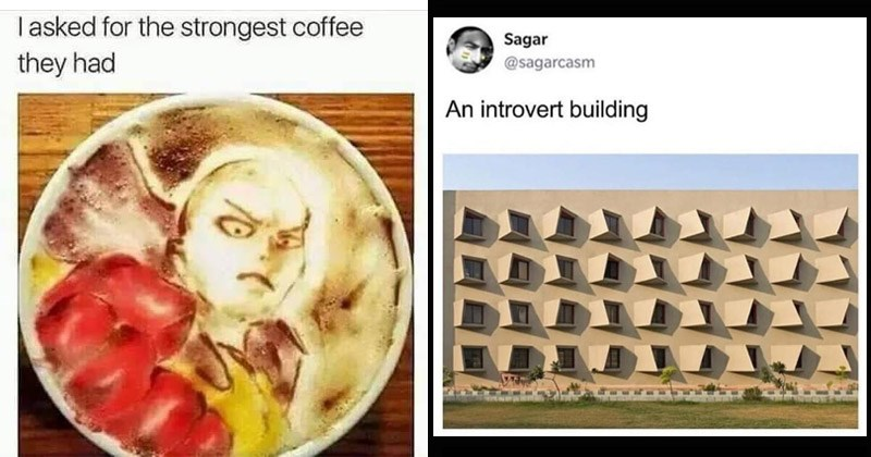 Funny random memes | asked strongest coffee they had latte art one punch man | Sagar @sagarcasm An introvert building windows facing away from each other